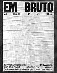 Em Bruto: Afrodeutsche, Croww, Aurora Pinho