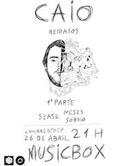 """Caio apresenta """"Retratos"""" + SEASE + Meses Sóbrio"""