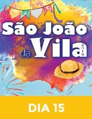 São João da Vila 2019 – Dia 15