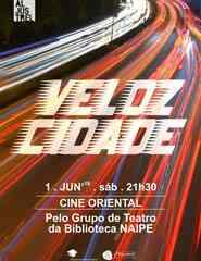 Veloz Cidade-Grupo de Teatro da Biblioteca NAIPE
