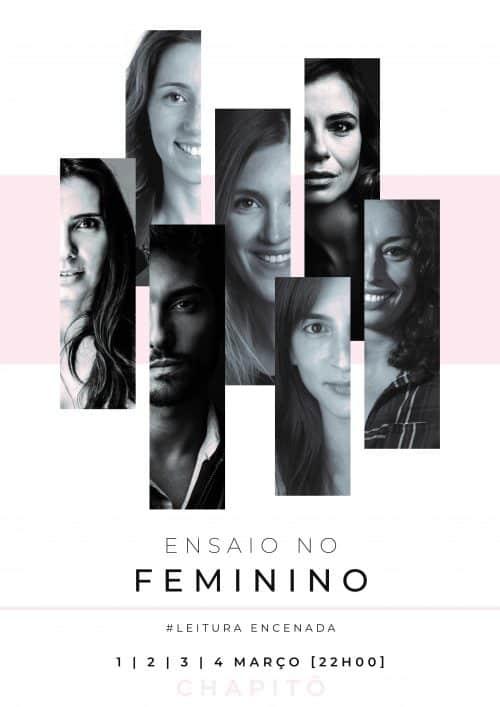Ensaio no Femininoé uma leitura encenada de um conjunto de crónicas dos mais variados autores