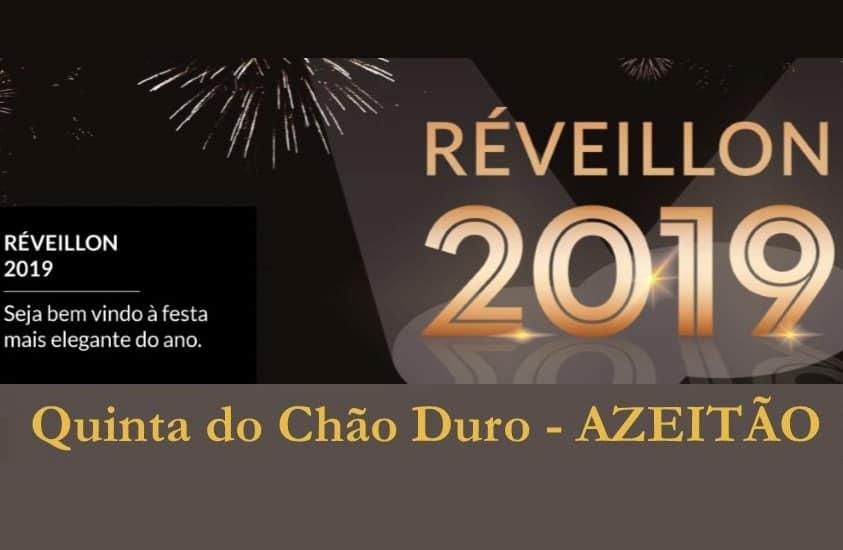 REVEILLON 2018-2019 – QUINTA DO CHÃO DURO – AZEITÃO
