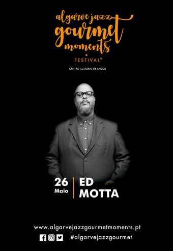 ED MOTTA – ALGARVE JAZZ GOURMET MOMENTS FESTIVAL 2019