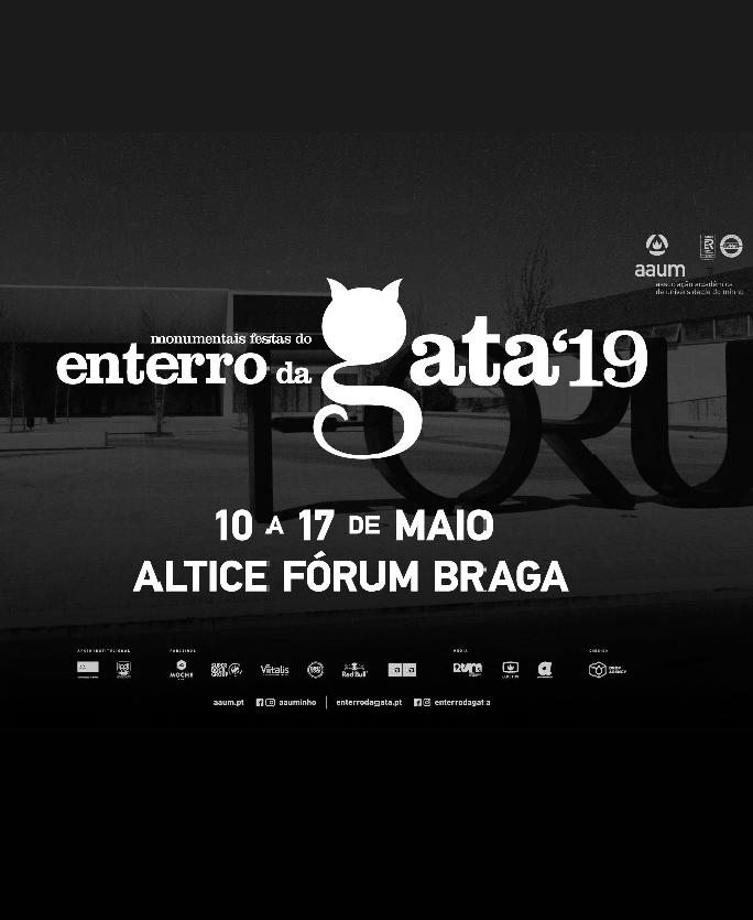 ENTERRO DA GATA 2019 | ALTICE FORUM BRAGA