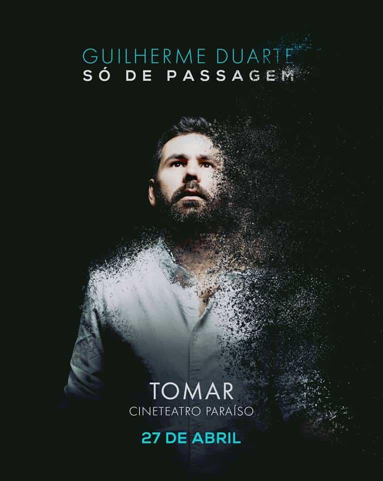 GUILHERME DUARTE – SÓ DE PASSAGEM | TOMAR