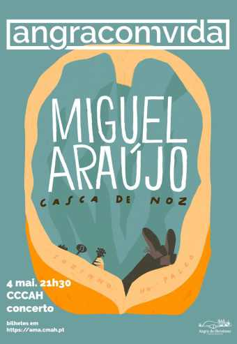 MIGUEL ARAÚJO – CASCA DE NOZ – ANGRACOMVIDA