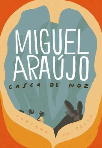 MIGUEL ARAÚJO – CASCA DE NOZ – ERMESINDE