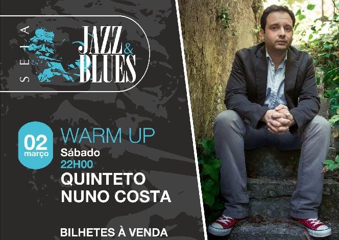 WARM UP DO SEIA JAZZ & BLUES É JÁ AMANHÃ, 2 DE MARÇO