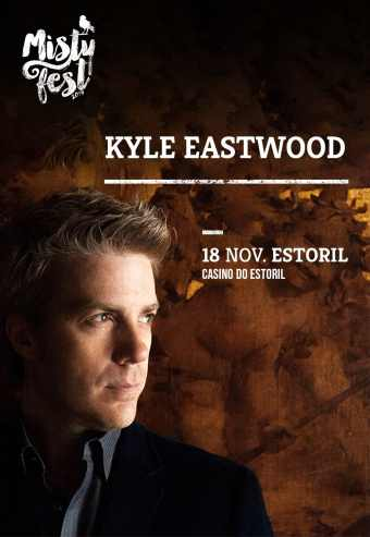 KYLE EASTWOOD | MISTY FEST – CASINO ESTORIL