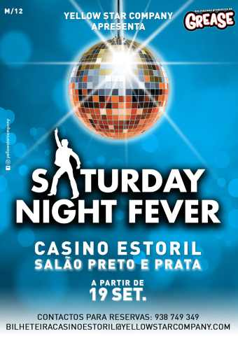 SATURDAY NIGHT FEVER   CASINO ESTORIL