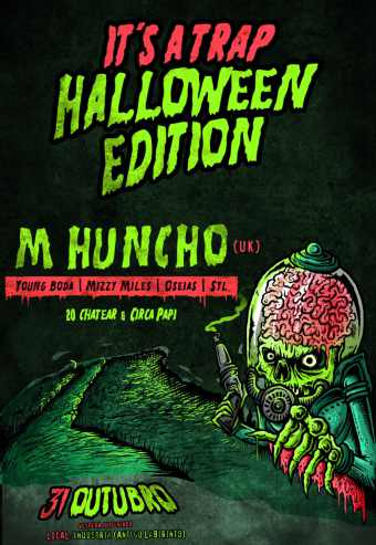 IT'S A TRAP WITH M HUNCHO – HALLOWEEN EDITION