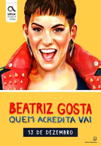 BEATRIZ GOSTA – QUEM ACREDITA VAI! | ALTICE FORUM BRAGA