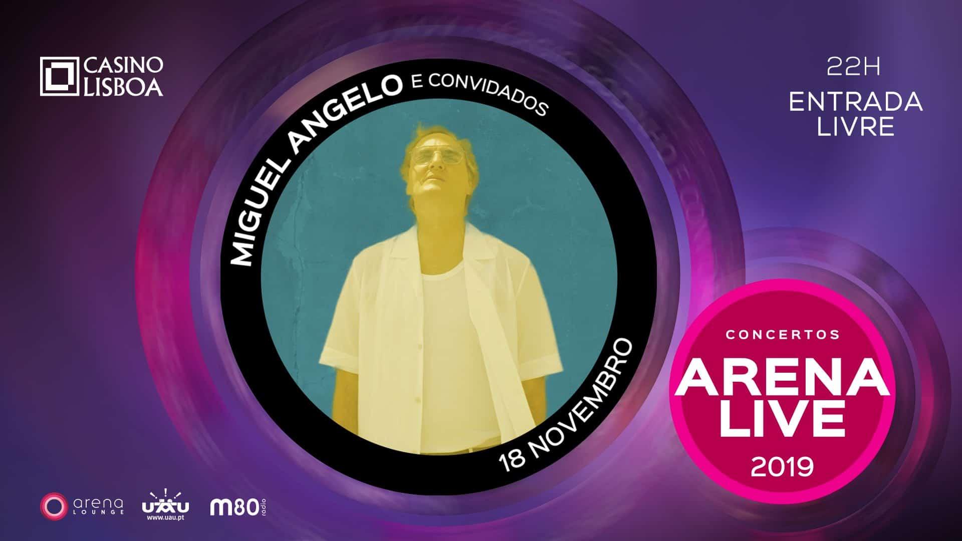 Miguel Ângelo será o protagonista de mais uma etapa do ciclo de concertos Arena Live 2019, agendada para a próxima Segunda-Feira, 18 de Novembro a partir das 22 horas, no Arena Lounge do Casino Lisboa