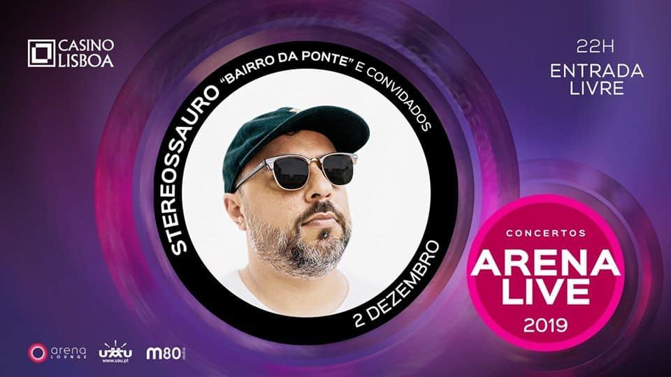 Stereossauro - Bairro da Ponte e convidados, em estreia no Casino Lisboa, vai atuar no âmbito de mais uma etapa do ciclo de concertos Arena Live, na próxima Segunda-Feira, 2 de Dezembro, a partir das 22 horas. A entrada é livre.