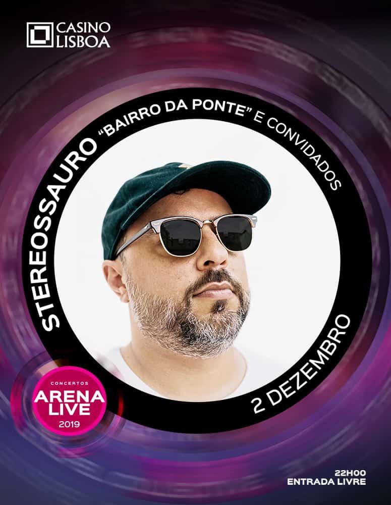 """STEREOSSAURO """"BAIRRO DA PONTE"""" E CONVIDADOS   ARENA LIVE 2019"""
