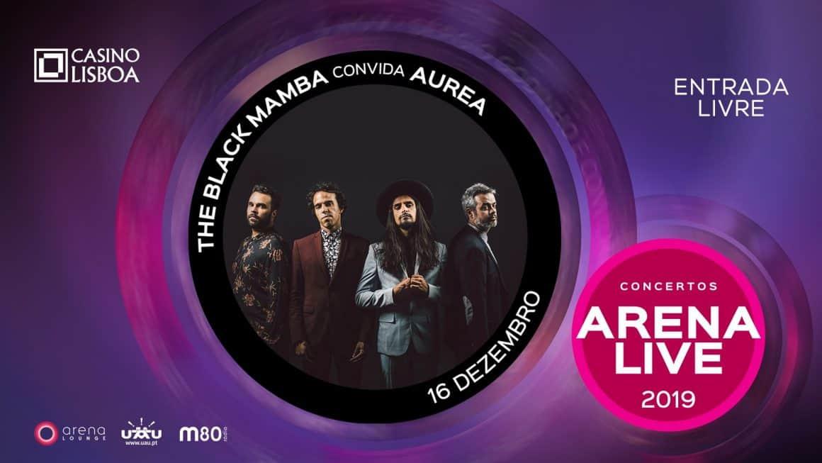"""The Black Mamba convida Aurea para o ciclo de concertos """"Arena Live"""" propõe, já na próxima Segunda-Feira, 16 de Dezembro, pelas 22 horas. Em mais uma noite festiva, a não perder, a mediática banda recupera uma série de êxitos bem conhecidos do público. A entrada é livre."""