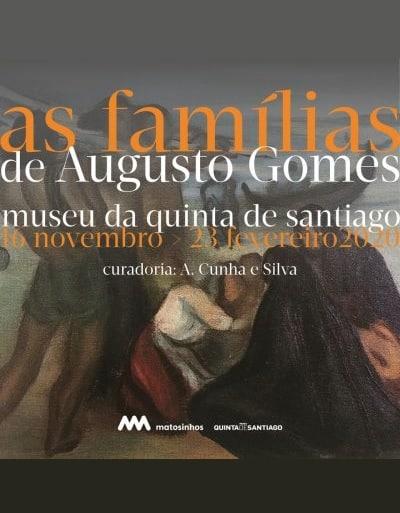 As Famílias de Augusto Gomes – EXPOSIÇÃO