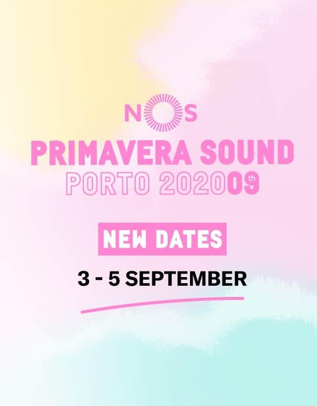 NOS PRIMAVERA SOUND 2020 – PASSE | PORTO