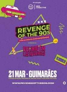 REVENGE OF THE 90'S   GUIMARÃES