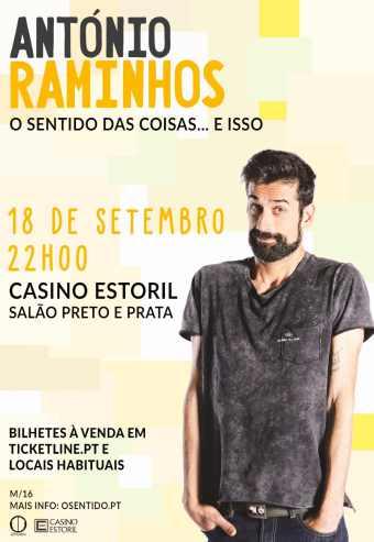 ANTÓNIO RAMINHOS – O SENTIDO DAS COISAS… E ISSO | CASINO ESTORIL