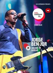 JORGE BEN JOR 17º EDPCOOLJAZZ 2021 | CASCAIS