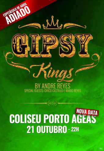THE GIPSY KINGS – COLISEU PORTO AGEAS