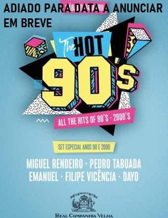 THE HOT 90'S | VILA NOVA DE GAIA