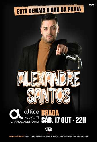 ALEXANDRE SANTOS   ALTICE FORUM BRAGA