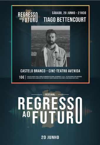 TIAGO BETTENCOURT | REGRESSO AO FUTURO – CASTELO BRANCO