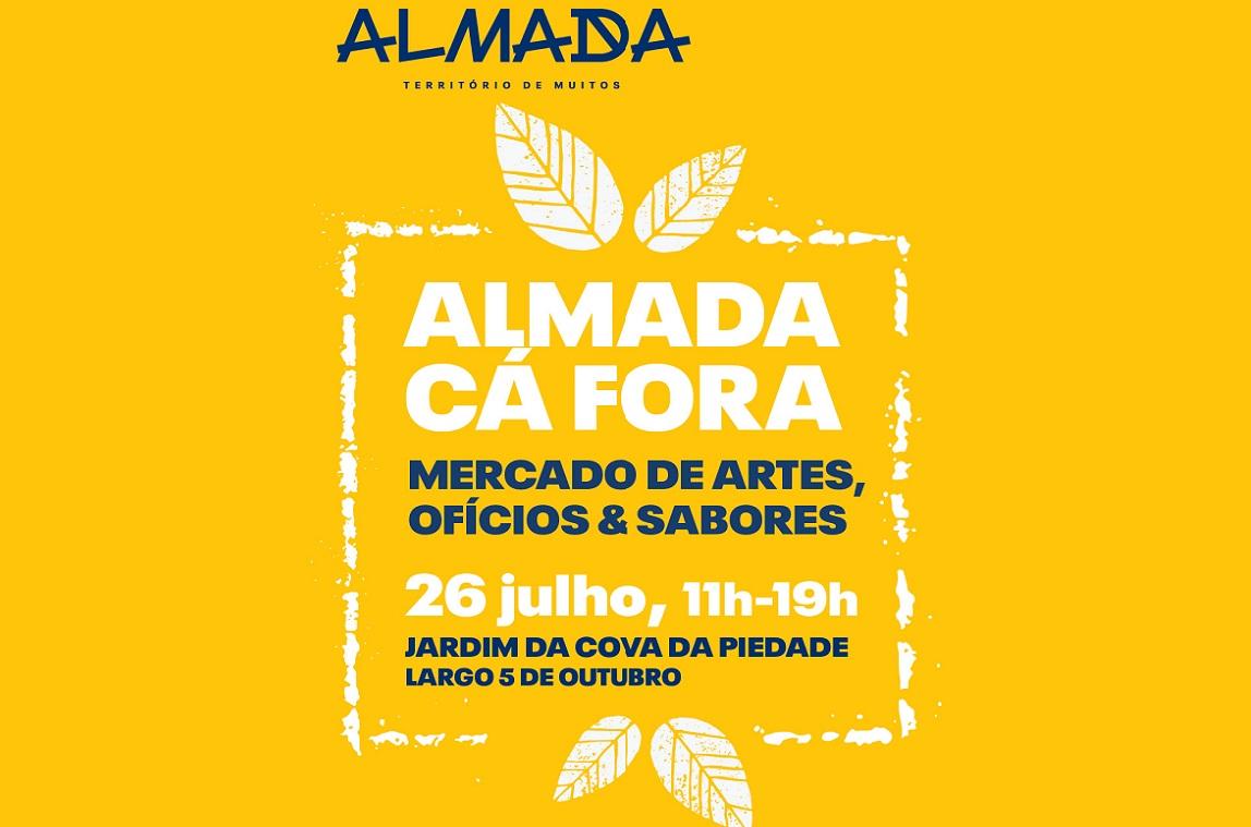 OAlmada Cá Foraé um mercado que se destina a promover a produção portuguesa nas áreas das artes, sabores, ofícios e design de produtos de autor e que acontece em espaços exteriores da cidade de Almada.