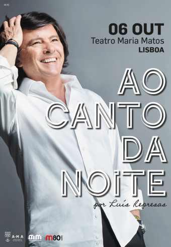 LUÍS REPRESAS – AO CANTO DA NOITE | TEATRO MARIA MATOS