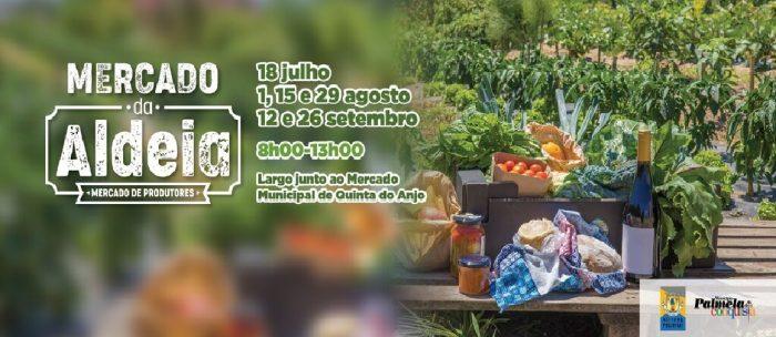O Mercado da Aldeia, é uma iniciativa promovida este Verão, na Quinta do Anjo, Palmela, destinada à venda de vinhos, queijos, pão, doçaria, frutas e outros produtos de produtores locais. Nos dias 15 e 29 de agosto e 12 e 26 de setembro, das 8h00 às 13h00, o largo junto ao Mercado Municipal de Quinta do Anjo vai ser o espaço de promoção e venda dos melhores produtos locais.