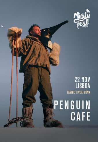 PENGUIN CAFE   MISTY FEST – TEATRO TIVOLI BBVA